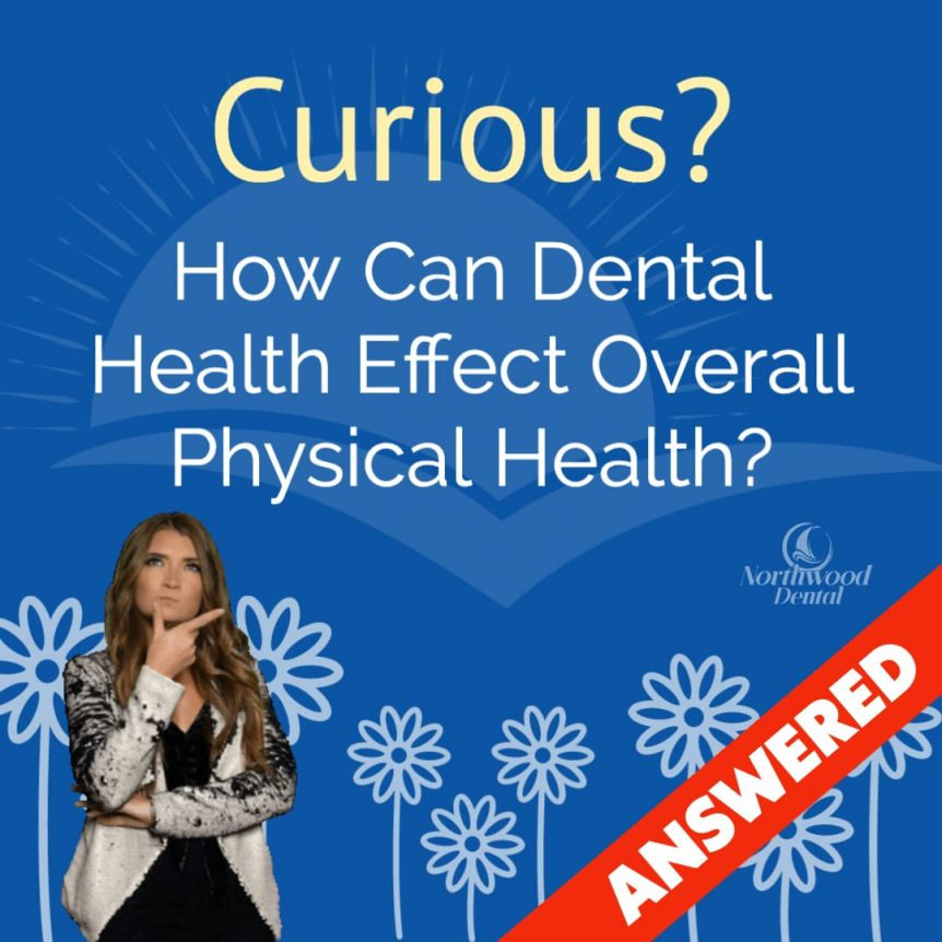 How can dental health effect overall physical health?